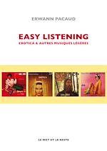 Télécharger cet ebook : Easy listening, exotica et autres musiques légères