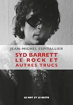 Télécharger cet ebook : Syd Barrett le rock etautrestrucs