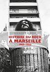Téléchargez le livre numérique:  Histoire du rock àMarseille