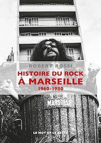 Télécharger le livre : Histoire du rock àMarseille