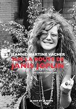 Télécharger le livre :  Sur la route de Janis Joplin