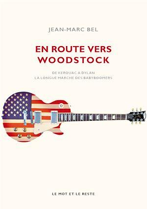Téléchargez le livre :  En route vers Woodstock