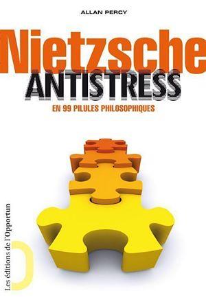 Téléchargez le livre :  Nietzsche antistress. En 99 pilules philosophiques