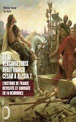 Télécharger le livre :  Et si… Vercingétorix avait vaincu César à Alésia ?