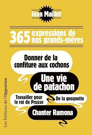 Téléchargez le livre :  365 expressions de nos grands-mères. Donner de la