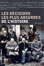 Télécharger le livre :  Les décisions les plus absurdes de l'Histoire