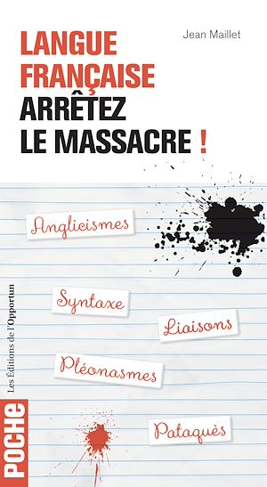 Téléchargez le livre :  Langue française : arrêtez le massacre !