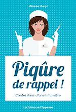 Télécharger cet ebook : Piqûre de rappel ! - Confessions d'une infirmière