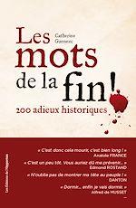 Télécharger le livre :  Les mots de la fin ! - 200 adieux historiques