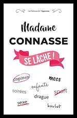 Télécharger le livre :  Madame Connasse se lâche !