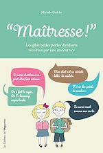 Télécharger le livre :  Maitresse ! Les plus belles perles d'enfants entendues par une institutrice