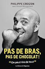 Télécharger le livre :  Pas de bras, pas de chocolat !