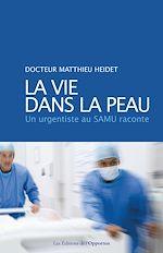 Télécharger le livre :  La vie dans la peau - Un urgentiste au SAMU raconte