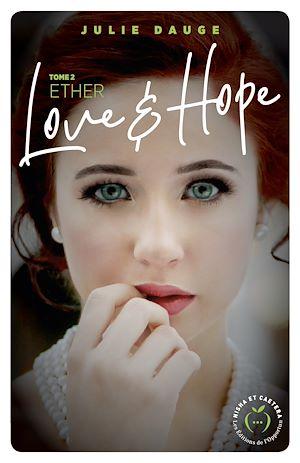 Téléchargez le livre :  Love and hope - tome 2 Ether