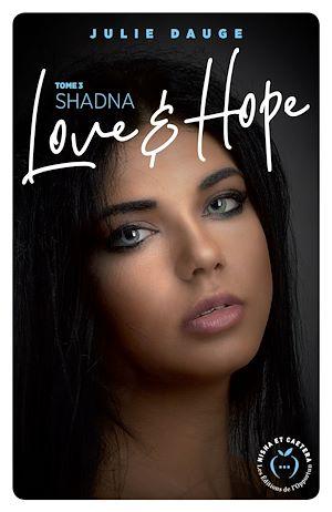 Téléchargez le livre :  Love and hope - tome 3 Shadna