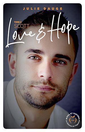 Téléchargez le livre :  Love and hope - tome 4 Scott