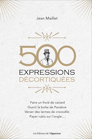 Téléchargez le livre :  500 expressions décortiquées