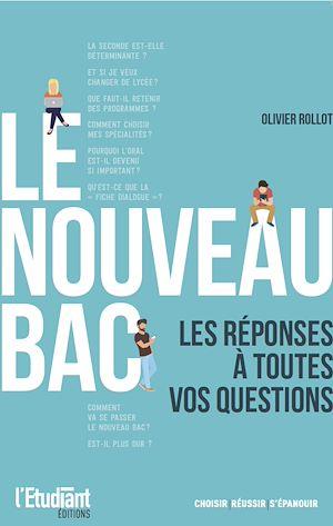 Téléchargez le livre :  Le nouveau Bac - Les réponses à toutes vos questions