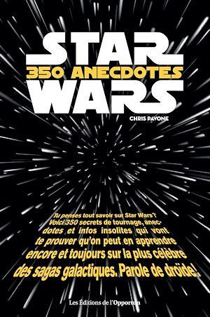 Téléchargez le livre :  Star Wars - 350 anecdotes insolites