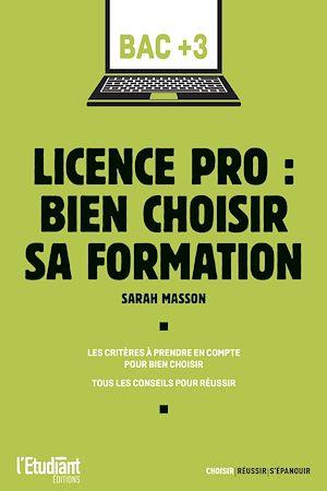 Téléchargez le livre :  Licence pro : bien choisir sa formation