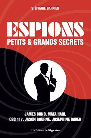 Téléchargez le livre :  Espions - Petits et grands secrets