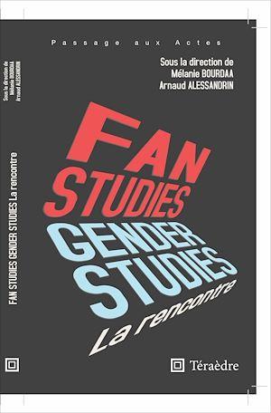 Téléchargez le livre :  Fan & Gender Studies : la rencontre