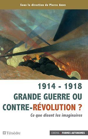 Téléchargez le livre :  1914 - 1918 Grande guerre ou contre-révolution ?