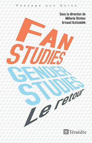 Téléchargez le livre :  Fan et genger studies  : le retour