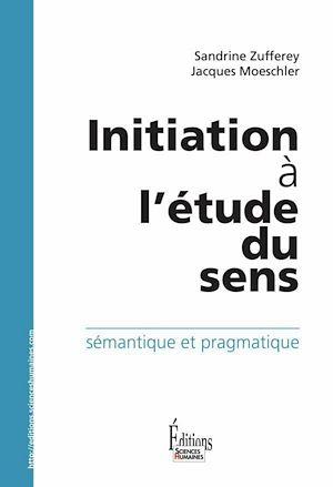 Téléchargez le livre :  Initiation à l'étude du sens.Sémantique et pragmatique