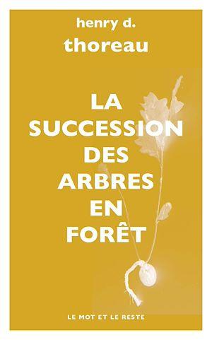 Téléchargez le livre :  La Succession des arbres en forêt