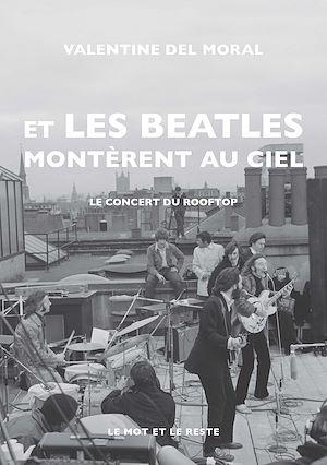 Téléchargez le livre :  Et les Beatles montèrent au ciel