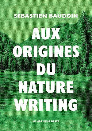 Téléchargez le livre :  Aux origines du nature writing