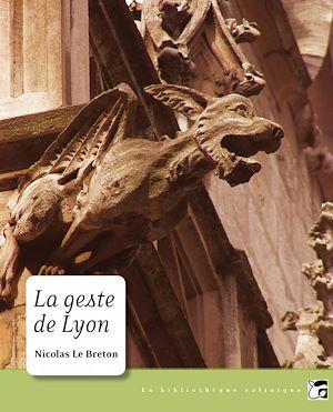 Téléchargez le livre :  La Geste de Lyon