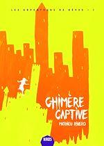 Télécharger le livre :  Chimère captive