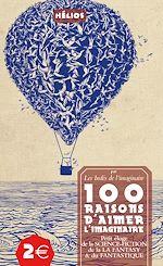 Télécharger le livre :  100 raisons d'aimer l'imaginaire
