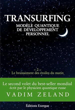 Téléchargez le livre :  Transurfing T2 - Modèle quantique de développement personnel