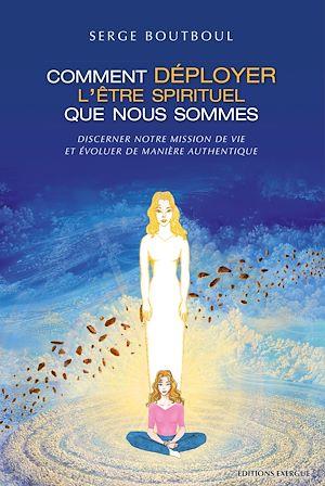 Téléchargez le livre :  Comment déployer l'être spirituel que nous sommes