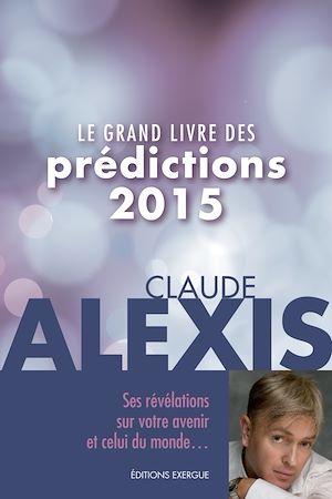 Téléchargez le livre :  Le grand livre des prédictions 2015