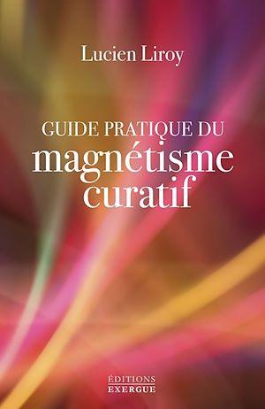 Téléchargez le livre :  Guide pratique du magnétisme curatif