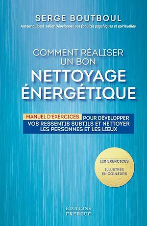 Téléchargez le livre :  Comment réaliser un bon nettoyage énergétique