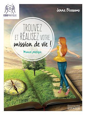 Téléchargez le livre :  Trouvez et réalisez votre mission de vie