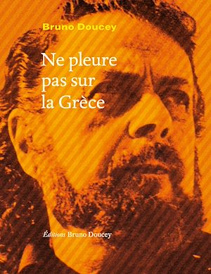 Téléchargez le livre :  Ne pleure pas sur la Grèce
