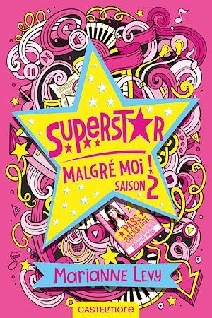 Téléchargez le livre :  Superstar malgré moi ! – Saison 2