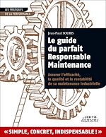 Télécharger cet ebook : Le Guide du parfait responsable maintenance