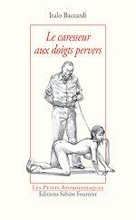 Télécharger le livre :  Le caresseur aux doigts pervers