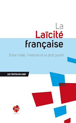 Téléchargez le livre :  La Laïcité française : Entre l'idée, l'Histoire et le droit positif