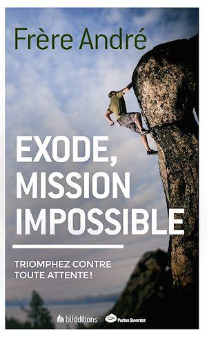 Téléchargez le livre :  Exode, mission impossible