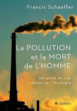 Téléchargez le livre :  La Pollution et la mort de l'homme