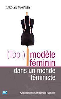 Téléchargez le livre numérique:  (Top-)modèle féminin dans un monde féministe