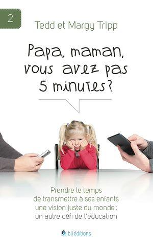 Téléchargez le livre :  Papa, maman, vous avez pas 5 minutes ?